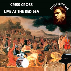 Criss Cross - Live At The Red Sea
