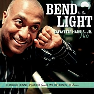 Lafayette Harris, Jr. -Bend To The Light