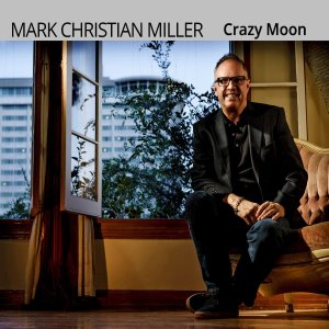 Mark Christian Miller - Crazy Moon